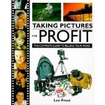 Taking Pictures for Profit by Lee Frost